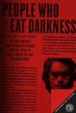 People Who Eat Darkness: The True Story of a Young Woman Who Vanished from the S