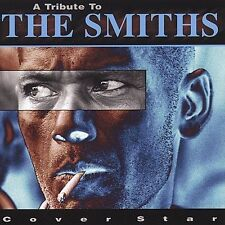A Tribute to the Smiths: Cover Star by Various Artists (CD, Sep-2000, D3 Enterta