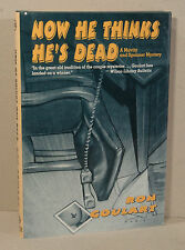 Now He Thinks He's Dead by Ron Goulart (1992, Hardcover)
