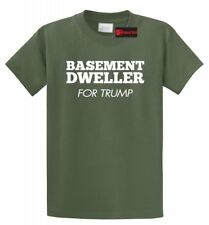 Basement Dweller For Trump T Shirt Anti Hillary Clinton Bernie Sanders Tee