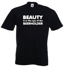 Beauty Is In The Eye Of The Beer Holder Funny T-Shirt Tee Top Unisex Clothing