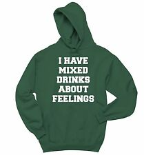 I Have Mixed Drinks About Feelings Funny Sweatshirt Alcohol Party Gift Hoodie