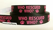 """Grosgrain Ribbon, Who Rescued Who? Pink Dog Paw Prints on Black, Rescue, 7/8"""""""