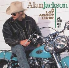 Alan Jackson - A Lot About Livin' (And a Little 'Bout Love)  / 1992 / Arista