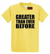 Greater Than Ever Before T Shirt Trump Political America Great Tee Shirt