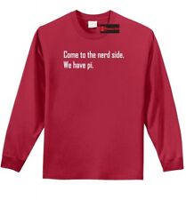 Come To The Nerd Side We Have Pi Funny L/S T Shirt Math Humor Teacher Tee Z1