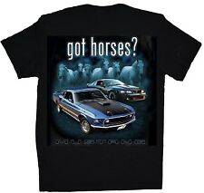 Ford Mustang Got Horses ? Automobile Car Tee Ford