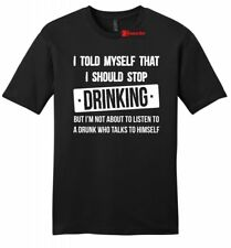 I Told Myself Stop Drinking Funny Mens Soft T Shirt Alcohol Beer Party Tee Z2