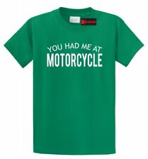 You Had Me At Motorcycle Funny T Shirt Biker Husband Brother Boyfriend Gift Tee