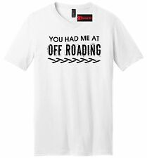 You Had Me At Off Roading Funny Mens V-Neck T Shirt 4x4 Country Redneck Gift Tee