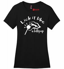 Lick It Like A Lollipop Funny Ladies T Shirt Sexual Humor College Soft Tee Z4