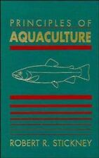 Principles of Aquaculture by Robert R. Stickney (1994, Hardcover)
