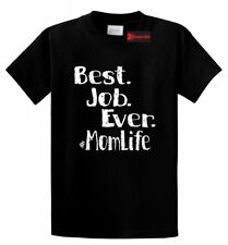 Best Job Ever #Momlife Funny T Shirt Cute Mothers Day Mommy Mom Gift Tee S-5XL