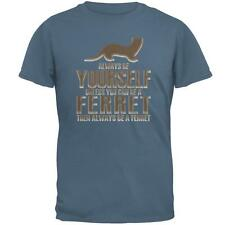 Always Be Yourself Ferret Mens T Shirt