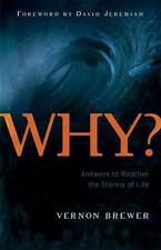 Why? : Answers to Weather the Storms of Life (2006, Paperback)