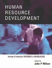 Human Resource Development: Learning and Training for Individuals and Organiza,