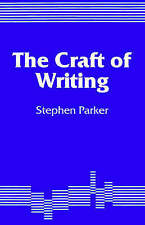 Craft of Writing by Stephen Parker (Paperback, 1993)