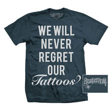 We Will Never Regret Our Tattoos Mens Steadfast Brand T-Shirt 100% Cotton S-2XL