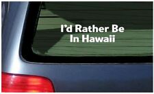 i'd rather be in hawaii car window fun sticker Honolulu Islands hawaiian oahu