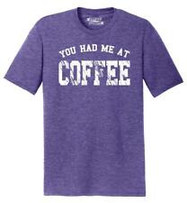 Mens You Had Me At Coffee Tri-Blend Tee Party Valentines Day Wife