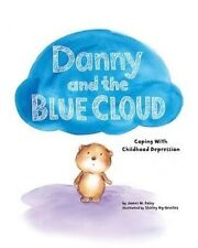 Danny and the Blue Cloud: Coping with Childhood Depression by James M. Foley (Ha