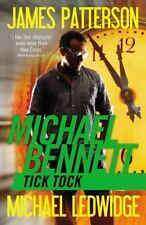 Michael Bennett: Tick Tock 4 by James Patterson and Michael Ledwidge (2011,...