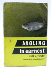 Angling in Earnest Taylor, Fred J. 1967 Book 20854