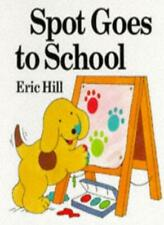 Spot Goes to School (Lift-the-flap Book),Eric Hill