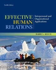 Effective Human Relations Interpersonal and Organizational Applications by Reece