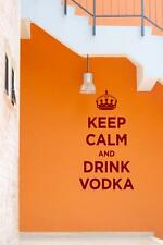 Keep Calm and Drink Vodka - funny Wall Decal & Wall Sticker. 30cm x 55cm