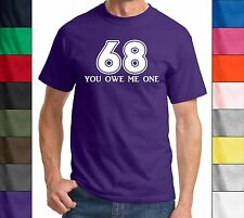 68 You Owe Me One - Funny Rude Sex Porn T-Shirt Wild Fun 69 Gag Gift Humor Tee