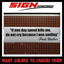 Paul Walker quote sticker decal vinyl R.I.P.