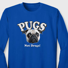 Pugs Not Drugs funny Pets dogs T-shirt Animal Lovers Long Sleeve Tee