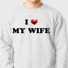 I LOVE MY WIFE Husband T-shirt Birthday Anniversary Gift Crew Neck Sweatshirt