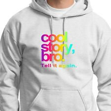 Cool Story Bro Tell It Again Funny Pauly D Tee TV Jersey Shore Hoodie Sweatshirt