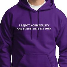 I Reject Your Reality And Substitute My Own Mythbusters Funny Hoodie Sweatshirt
