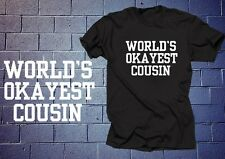 World's OKAYEST Cousin T-Shirt Gift For Cousin Funny Tshirt Shirt