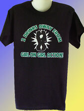 NEW FUNNY SEX T-SHIRT - 2 drinks away from girl on girl action