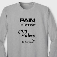 PAIN Is Temporary VICTORY Is FOREVER T-shirt Motivational Gym Long Sleeve Tee