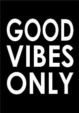 Good Vibes Only - Word Wall Art Typography  Inspiring Quote