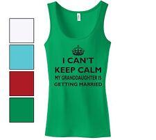 I Can't Keep Calm My Granddaughter Is Getting Married Cute Funny Ladies Tank Top
