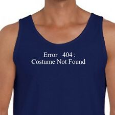 ERROR 404 COSTUME NOT FOUND Funny T-shirt Geek Nerdy Men's Tank Top