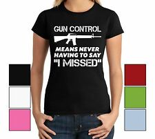 Gun Control Means Never Saying I Missed Funny Gun Juniors T Shirt Hunting Tee