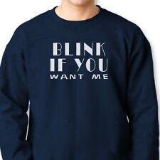 BLINK IF YOU WANT ME Funny T-shirt sexual College Humor Crew Neck Sweatshirt
