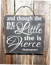 though she be but little, shakespeare, nursery decor, she is fierce sign, rustic