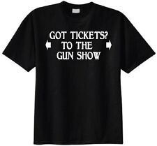 Got Tickets? To The Gun Show T-shirt - Funny Humor Muscle