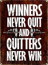 Winners Never Quit And Quitters Never Win Tin Sign 30.5x40.7cm