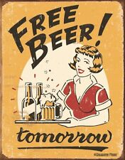 New Free Beer!.....Tomorrow. Beer Humour Metal Tin Sign