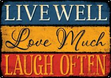 Live Well Love Much Laugh Often Tin Sign 40.7x30.5cm