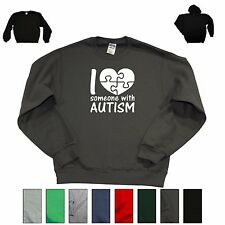 I Love Someone With Autism Cute Awareness Crew/ Hooded Sweatshirt Hoodie